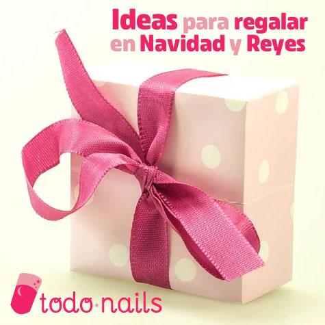 Ideas para regalar en Navidad y Reyes: Todo Nails